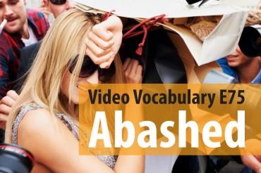 Abashed – Video Vocabulary E75