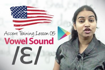 Accent Lesson 05 – Vowel sound /ɛ/ AS IN GET