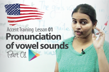 Pronunciation of Vowel Sounds Part 01 – Accent Training