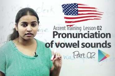 Pronunciation of Vowel Sounds Part 02 – Accent  Lesson