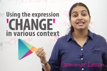 Using the common expression CHANGE in various context