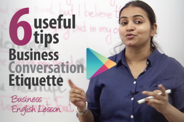 6 useful tips – Business Conversational Etiquette