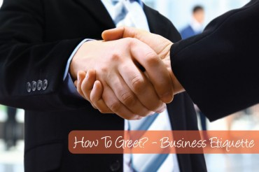 How to Greet Someone ? – Business Etiquette