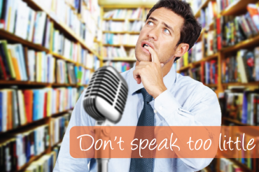 Public Speaking – Don't Speak Too Little