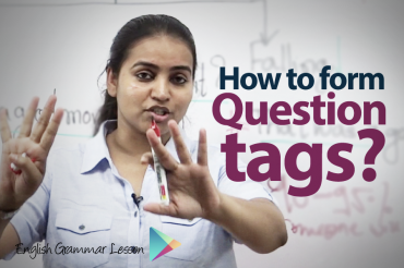 How to form a question tag? – Grammar Lesson