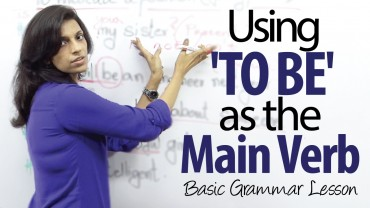 Using ' TO BE '  as the main verb in a sentence