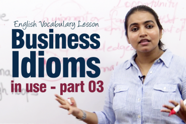 Business Idioms in use – part 03