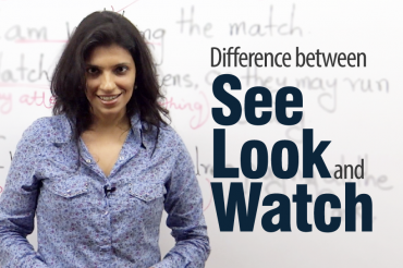 Difference between 'See', 'Look' & 'Watch.