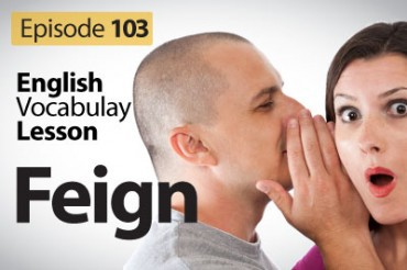 Feign – English Vocabulary lesson # 103