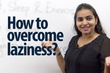 How to overcome laziness?