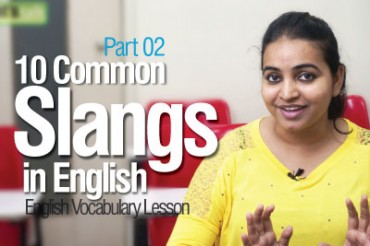 Commonly used slangs in English – Part 02