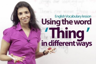 Using the word 'Thing' in different ways – Free English lesson