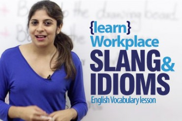 Workplace idioms & slang words.