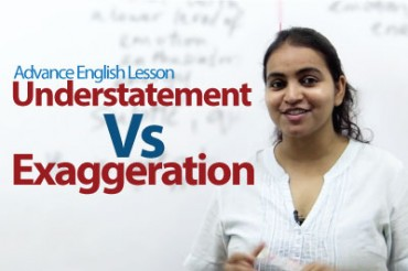 Understatement Vs Exaggeration — Advance English Lesson