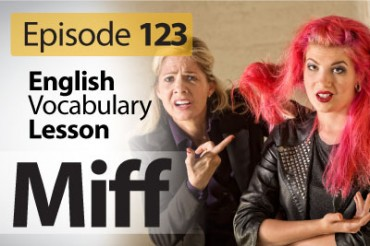 Miff – English Vocabulary Lesson # 123