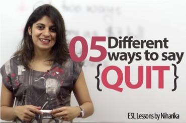 "5 ways to say ""I Quit""."