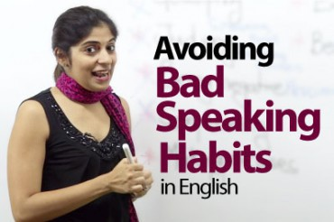 07 Bad English Speaking Habits that everyone should avoid.