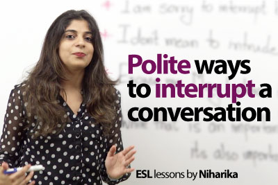 Polite Etiquette rules to interrupt someone in English