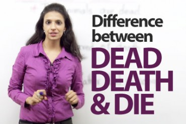 Difference between –  'dead', 'death' and 'die'.