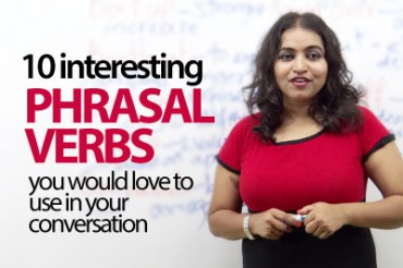 10 interesting Phrasal verbs you would love to use in your conversation.