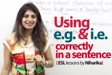 Using i.e & e.g correctly in a sentence.