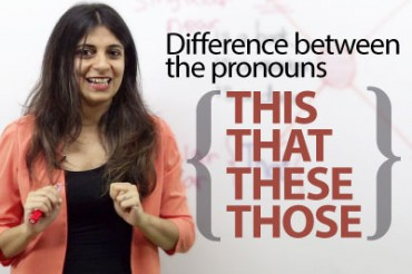 Using the pronouns – This, That, These & Those.