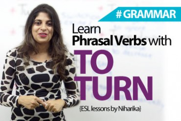 Learn Phrasal Verbs with 'To Turn'.