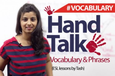 Hand Talk – English Phrases and Vocabulary related to hand.