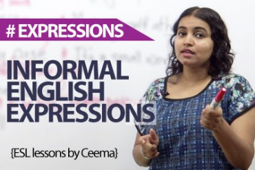 Using informal English expressions.