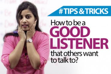 How To Be A Good Listener That Others Want To Talk To?