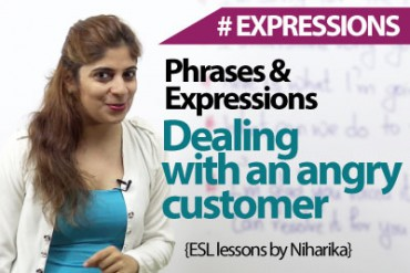 Phrases to deal with an angry customer.