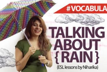 Talking about 'Rain' – ( Vocabulary)