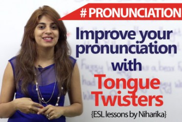Tongue Twisters to improve your English pronunciation.