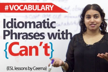 10 Idiomatic Expressions with the modal verb   'Can't'.