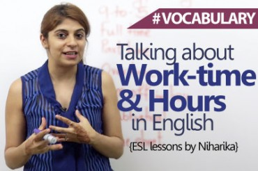 How to talk about Work-time/ Work hours in English.