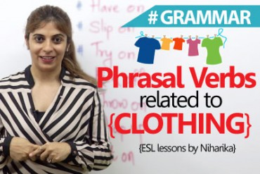 Phrasal Verbs related to clothing – Grammar Lesson