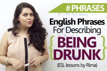 English phrases to describe 'Being Drunk'.