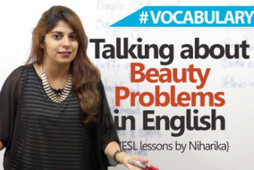 Discussing Beauty Problems In English (Vocabulary)