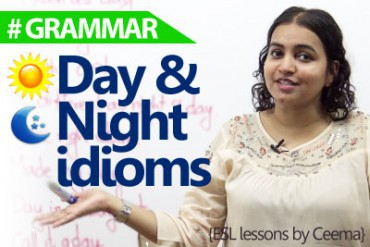Day and Night idioms