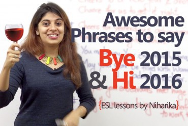 Awesome English phrases to say 'Bye 2015' & 'Hi 2016'