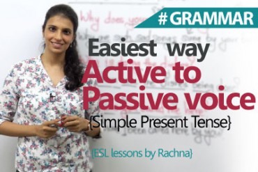 Easiest way to convert Active voice sentences to Passive Voice in simple present tense.