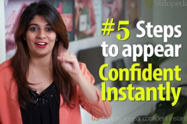 5 steps to appear confident instantly? – Improve your Personality