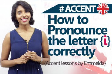 How to pronounce 'I' correctly – Accent & English Pronunciation