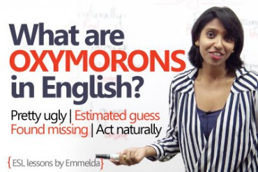 Learn what are 'Oxymorons' in English.
