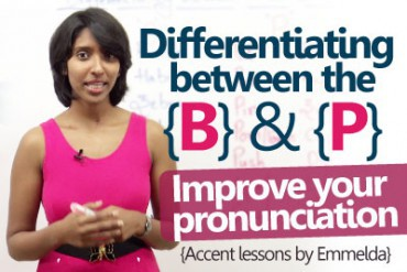 Differentiating between the P & B sounds. – Improve your English Accent