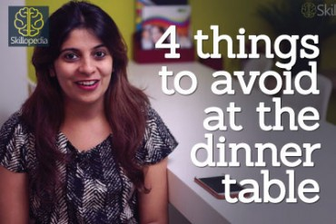 Dining Etiquette – 4 things to avoid at the dinner table ( Sociable skills)