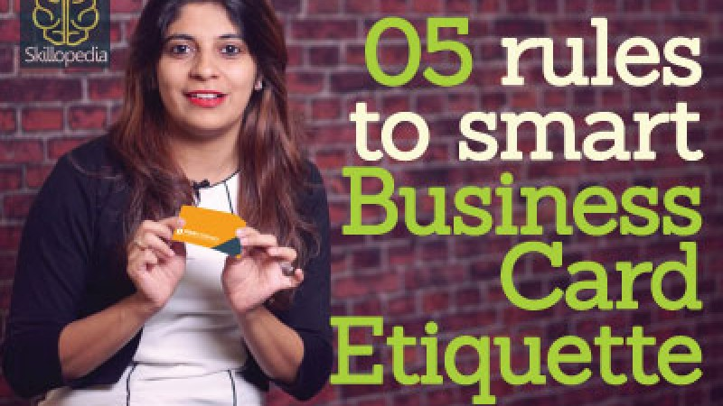 5 rules to smart Business Card Etiquette.