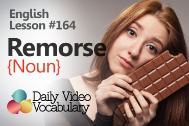 English Vocabulary Lesson # 164 – Remorse (noun)