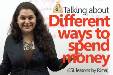 Learn English phrases – Talking about different ways to spend money.