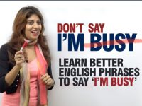 Don't Say – I Am Busy – Learn Better Fluent English Phrases
